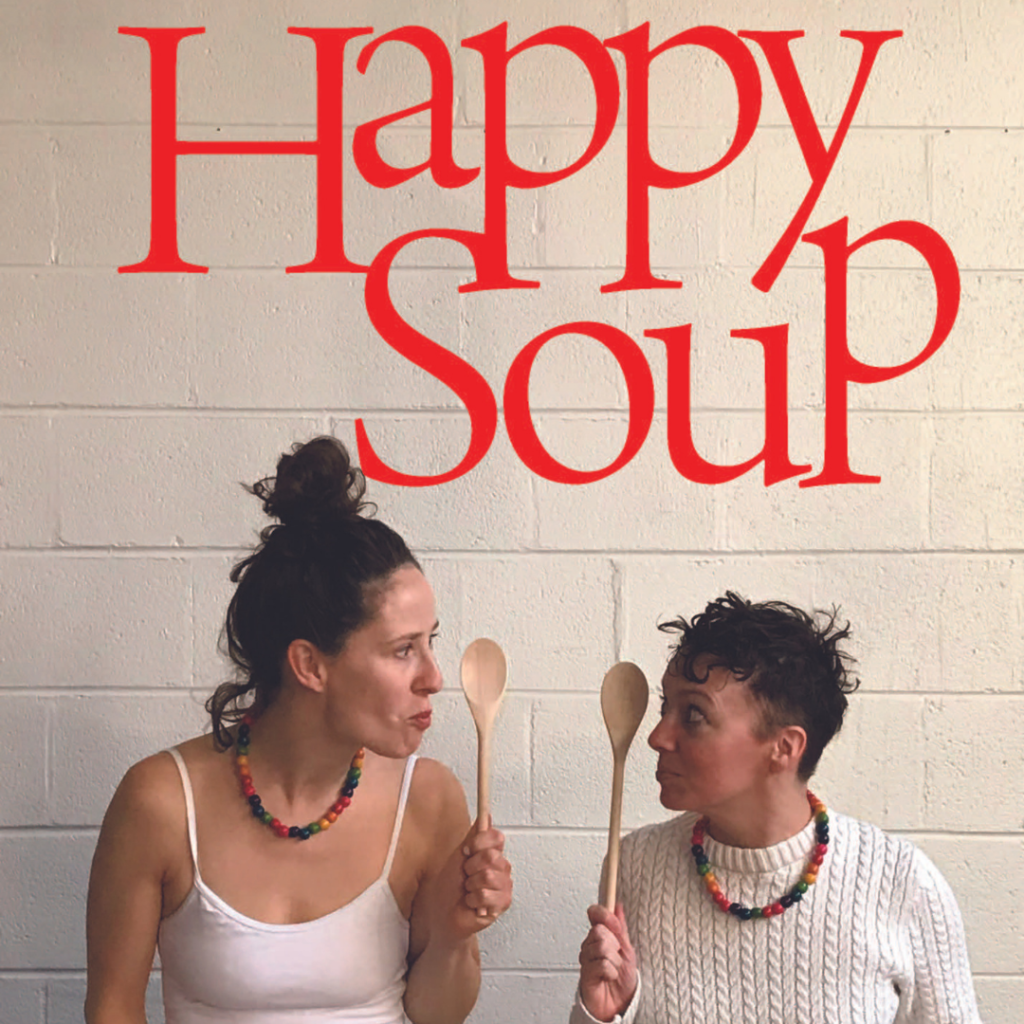Promotional image for Happy Soup, a production by Happy Theater.